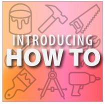 "Introducing ""How To"" – Your Home Maintenance and Improvement Resource"